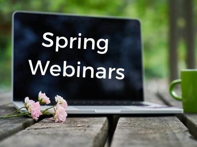 Spring Webinars