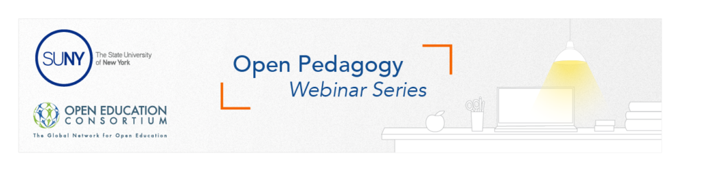 Open Pedagogy Webinar Series