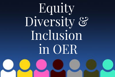 Equity Diversity and Inclusion in OER