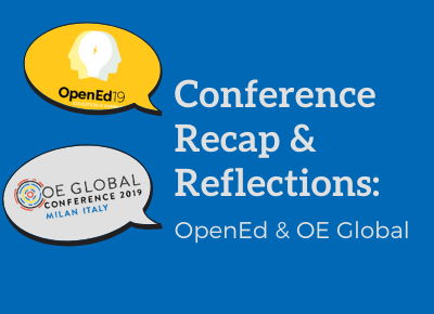Conference Recap and Reflections: OpenEd & OE Global